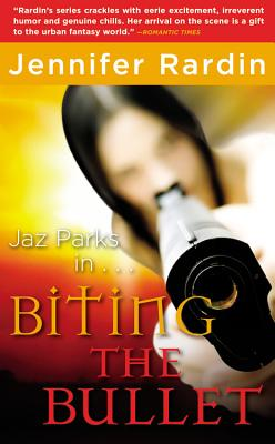 Biting the Bullet By Rardin, Jennifer