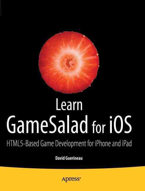 Learn Gamesalad for Ios By Guerineau, David